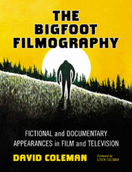 "Cover Image for ""The Bigfoot Filmography"" by David Coleman"