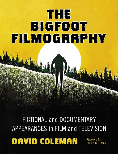 "Cover Image for ""The Bigfoot Filmography"" by David Coleman. From McFarland."